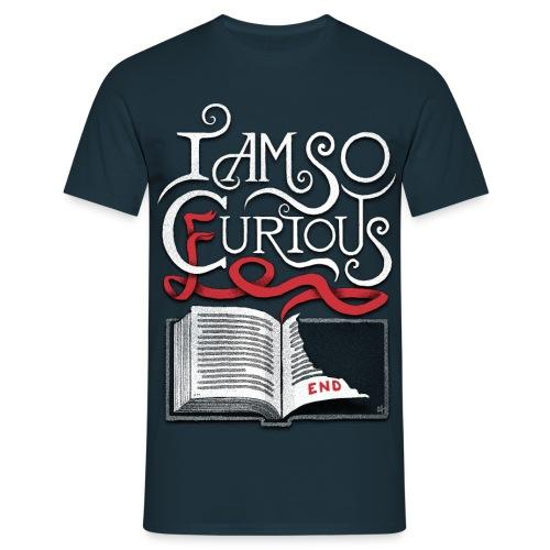 I Am So Curious Furious V2 - Men's T-Shirt