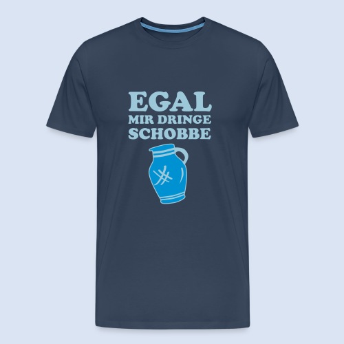 #FRANKFURT DESIGN - EGAL MIR DRINGE SCHOBBE #Bembel - Männer Premium T-Shirt
