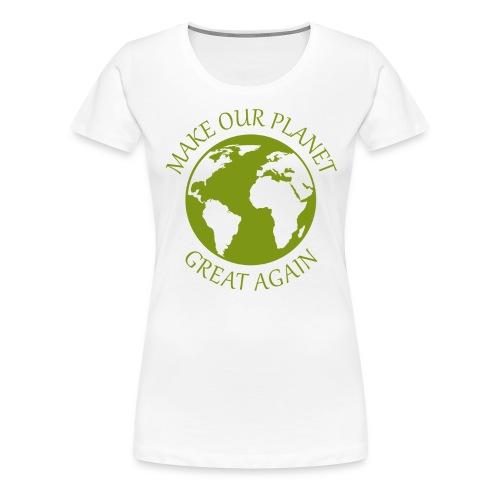 Make Our Planet Great Again - Premium T-Shirt Frau - Frauen Premium T-Shirt