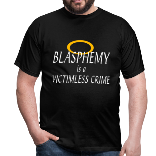 Blasphemy is a Victimless Crime - Men's T-Shirt