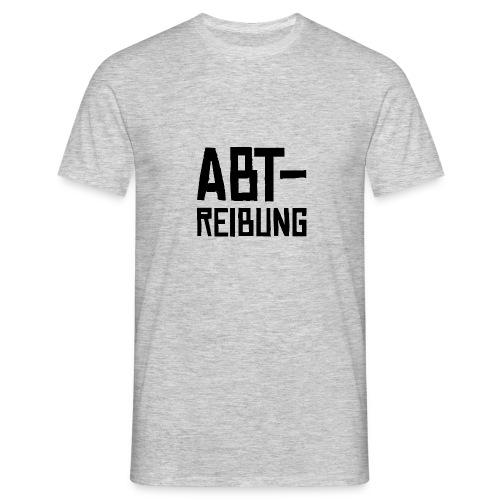 Abt-reibung | Männer T-Shirt - Männer T-Shirt