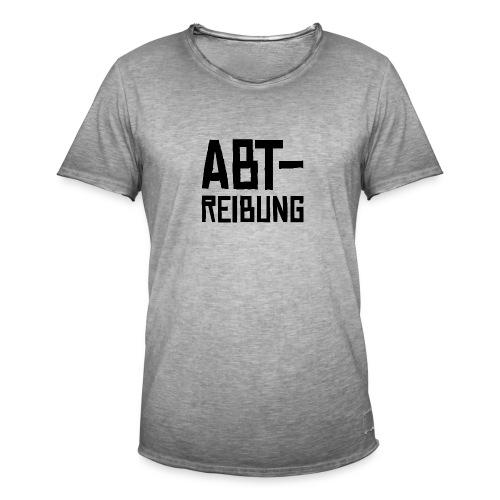 Abt-reibung | Männer Vintage T-Shirt - Männer Vintage T-Shirt