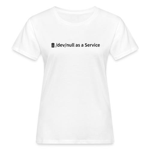 /dev/null as a Service - Frauen Bio-T-Shirt - Frauen Bio-T-Shirt