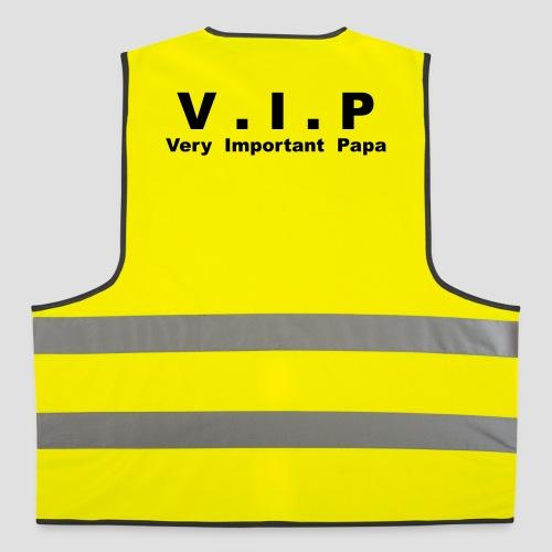Gilet de sécurité V.I.P - Very Important Papa - Gilet de sécurité