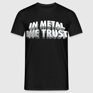in_metal_we_trust_c T-Shirts - Männer T-Shirt
