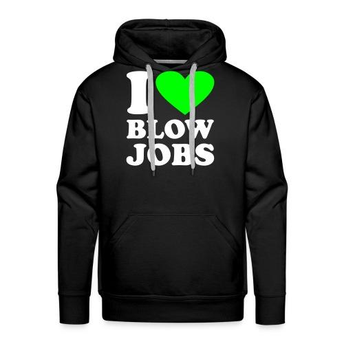 I love Blowjobs - Herre Premium hættetrøje