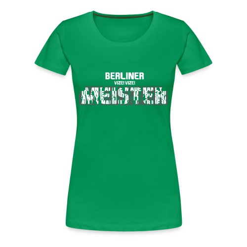 Vize! - Frauen Premium T-Shirt