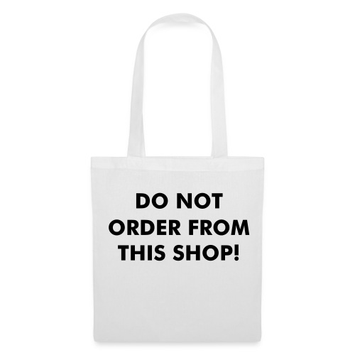 DO NOT BUY ANYTHING FROM THIS SHOP - Tote Bag