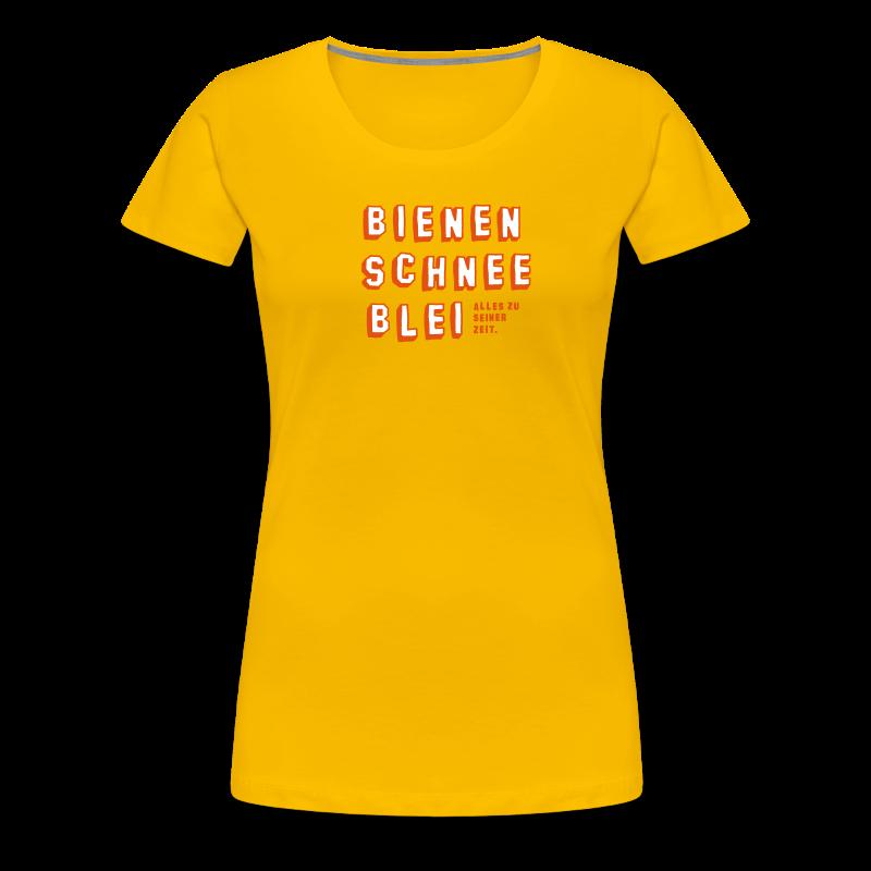 Bienen, Schnee, Blei. Alles zu seiner Zeit. - Frauen Premium T-Shirt