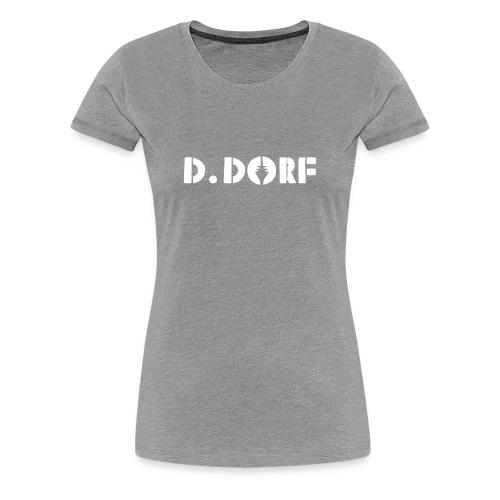d.dorf - Frauen Premium T-Shirt