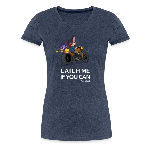 Catch me if you can - Woman - T-shirt Premium Femme