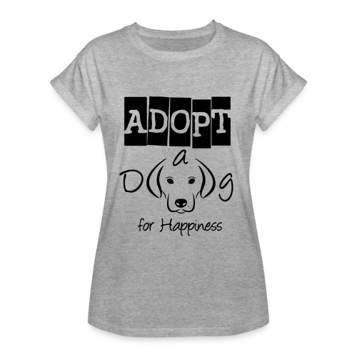 ADOPT A DOG  - Frauen Oversize T-Shirt