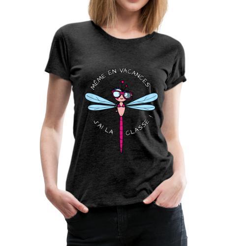 T-shirt P Femme Libellule, Vacances, J'ai la Classe! - T-shirt Premium Femme