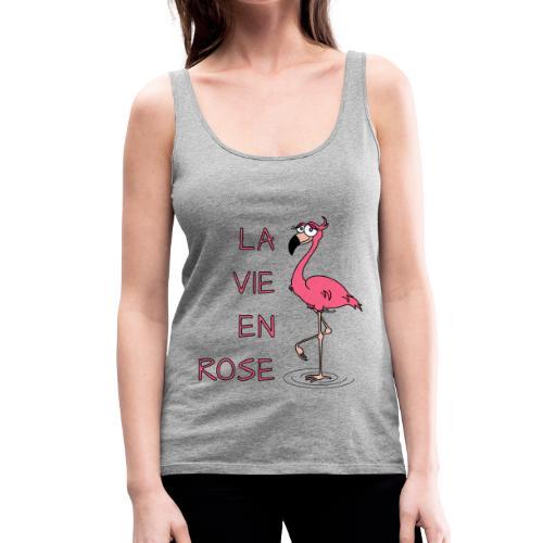 Débardeur Femme Flamant rose, la Vie en Rose - Débardeur Premium Femme