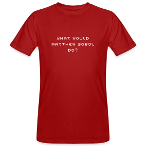 What would Matthew Sobol do? - Männer Bio-T-Shirt von Continental Clothing - Männer Bio-T-Shirt