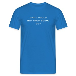 What would Matthew Sobol do? - Männer T-Shirt von B&C - Männer T-Shirt
