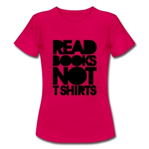Read Books - Vrouwen T-shirt