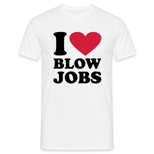 Love Blow Jobs - Men's T-Shirt