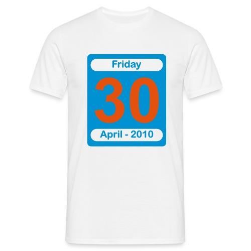 30th April 2010 Various Colours - Men's T-Shirt