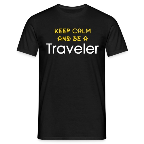 Keep calm and be a TRAVELER - Männer T-Shirt