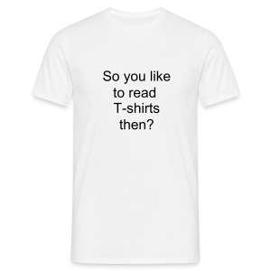 So you like to read T-Shirts classic mens T - Men's T-Shirt
