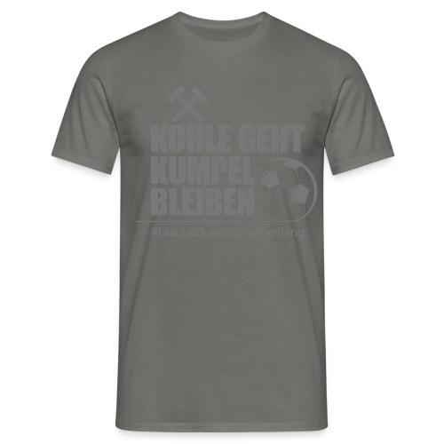 #kohlegehtkumpelbleiben - Männer Shirt - Männer T-Shirt