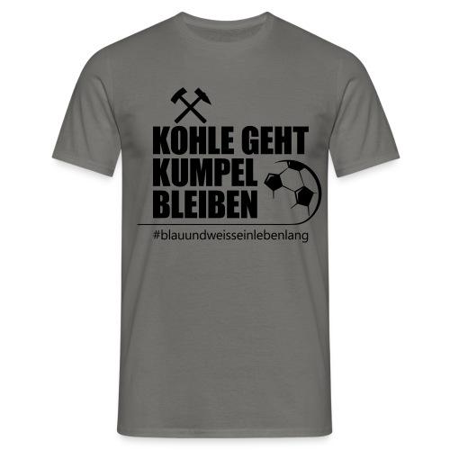 #kohlegehtkumpelbleiben schwarz - Männer Shirt - Männer T-Shirt