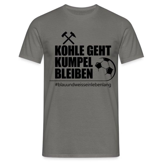 #kohlegehtkumpelbleiben schwarz - Männer Shirt