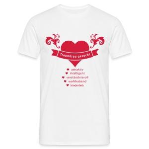 Traumfrau gesucht - Männer T-Shirt