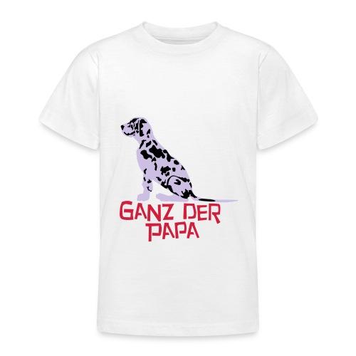 Ganz der Papa - Teenager T-Shirt