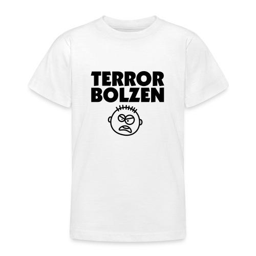 Terror Bolzen 1 - Teenager T-Shirt