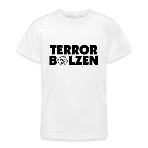Terror Bolzen 2 - Teenager T-Shirt
