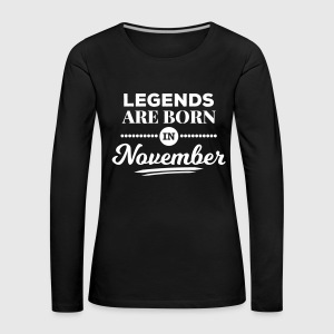 legends are born in november birthday saying Long Sleeve Shirts - Women's Premium Longsleeve Shirt