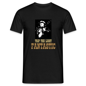 TRIP THE LIGHT FANTASTIC - Men's T-Shirt