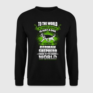 To Me My German Shepherd Is The World - EN Sweat-shirts - Sweat-shirt Homme