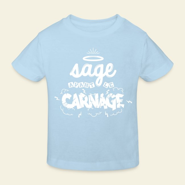 7c5e22cc75543 Tee shirt enfant Sage avant le carnage.