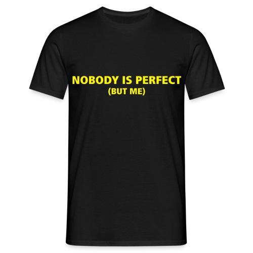 Nobody is perfect - Men's T-Shirt