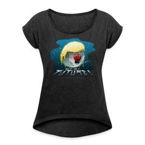 Not my future - Frauen T-Shirt mit gerollten Ärmeln