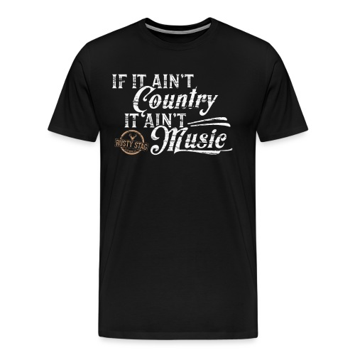 If It Ain't Country Tee - Men's Premium T-Shirt