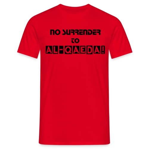 No Surrender to Al-Qaeda - Men's T-Shirt