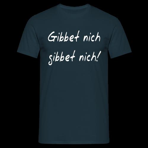 Gibbet nich - Ruhrpott Sprüche T-Shirts - Männer T-Shirt