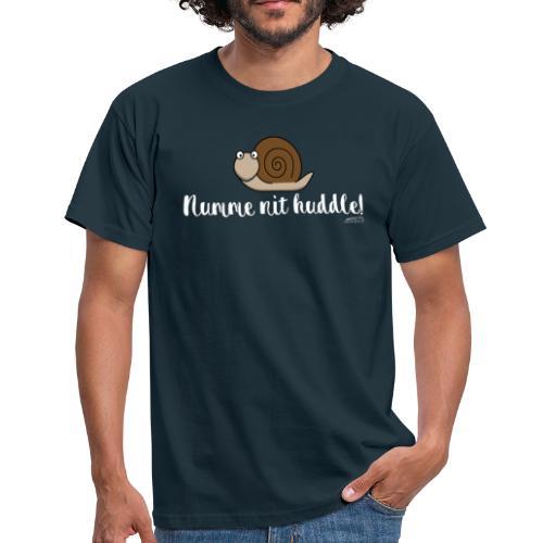 Numme nit huddle! - Männer T-Shirt