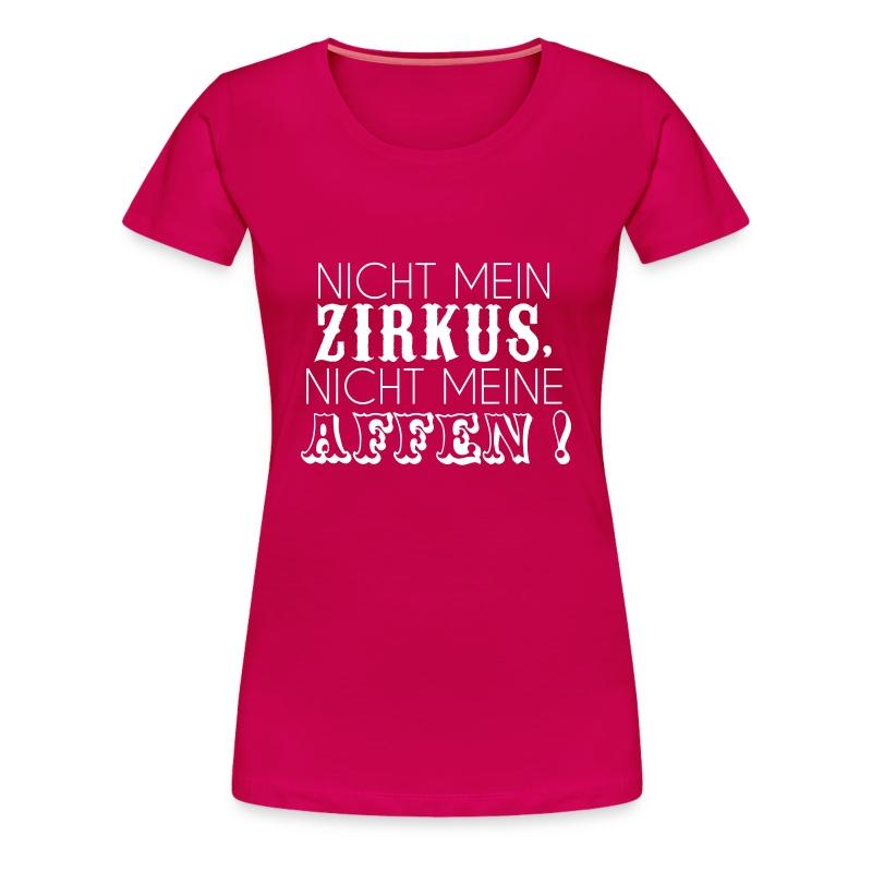 Nicht mein Zirkus - Frauen Premium T-Shirt