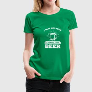 I run because i really like Beer T-Shirts - Frauen Premium T-Shirt