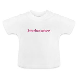 Zukunftsmusikerin (Baby-Shirt) - Baby T-Shirt