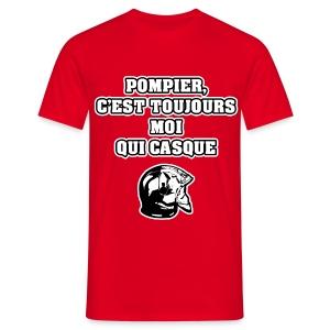 POMPIER, C'EST TOUJOURS MOI QUI CASQUE - JEUX DE MOTS - FRANCOIS VILLE - T-shirt Homme