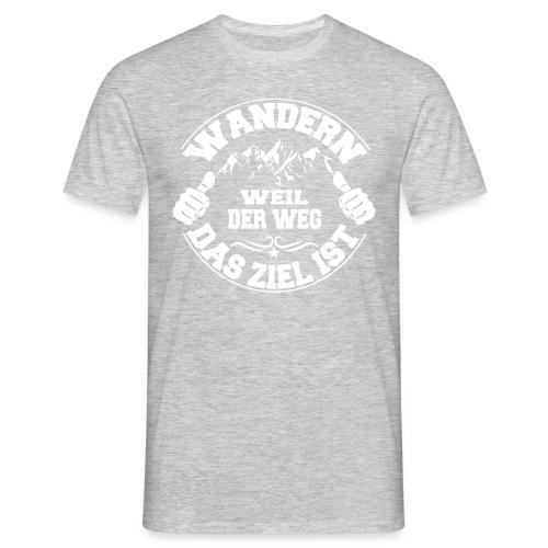 Wandern - Weil der Weg das Ziel ist - Männer T-Shirt