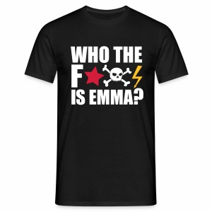 Who the fuck is Emma? - Männer T-Shirt