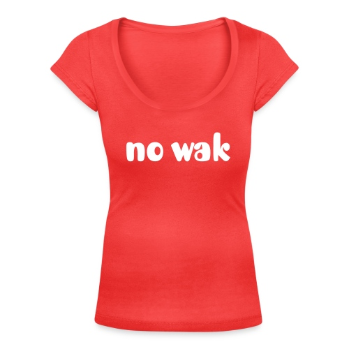 No Wak - Women's Scoop Neck T-Shirt