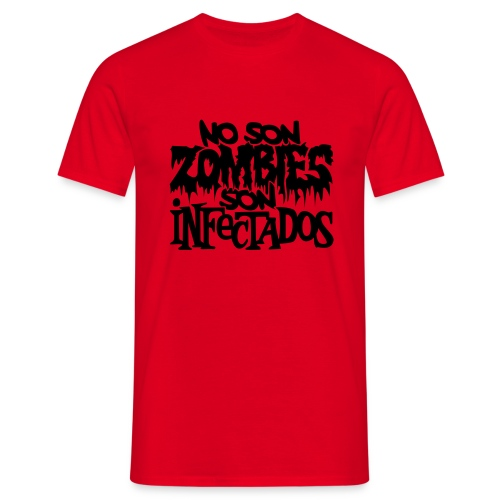 No son Zombies son Infectados (Estampacion aterciopelada) - Camiseta hombre